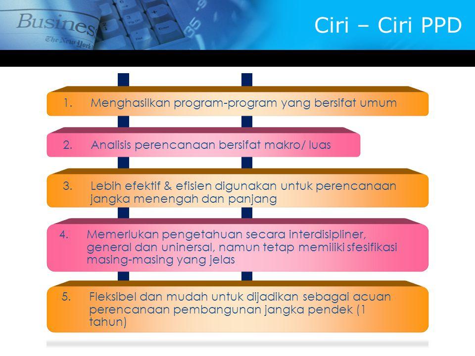 Ciri – Ciri PPD Menghasilkan program-program yang bersifat umum