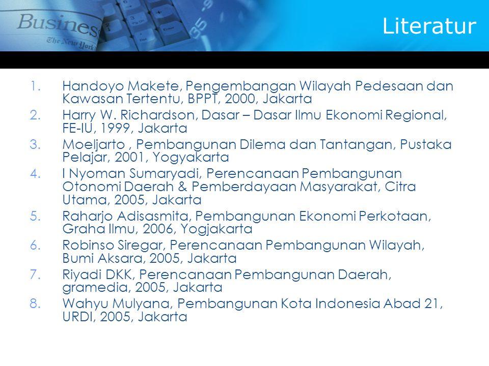 Literatur Handoyo Makete, Pengembangan Wilayah Pedesaan dan Kawasan Tertentu, BPPT, 2000, Jakarta.