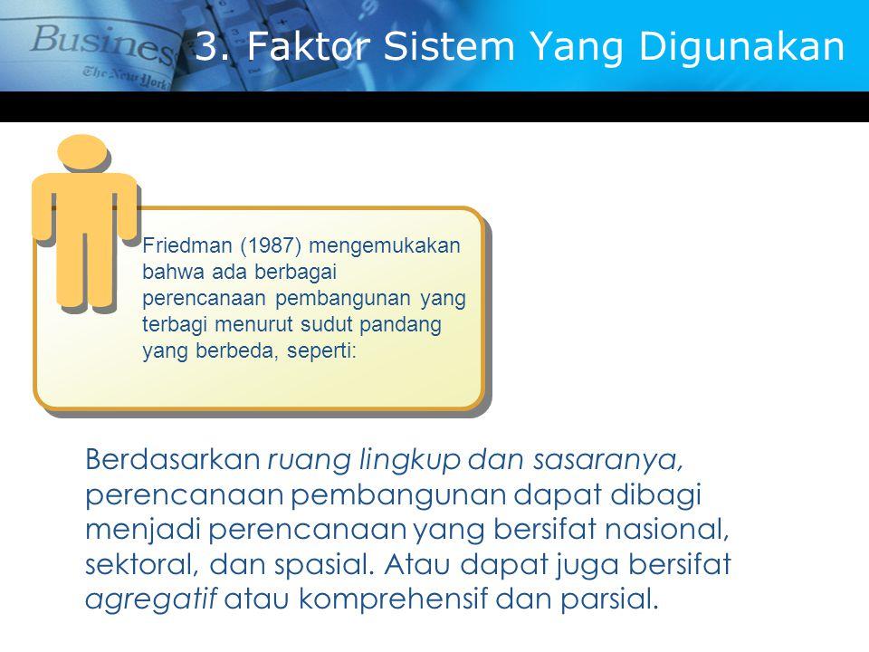 3. Faktor Sistem Yang Digunakan