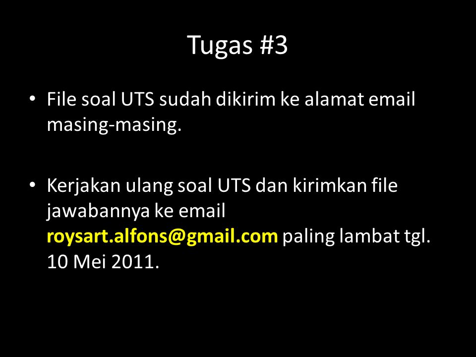 Tugas #3 File soal UTS sudah dikirim ke alamat email masing-masing.