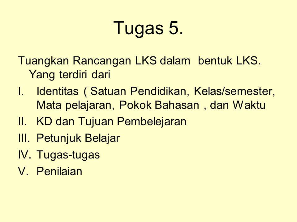 Tugas 5. Tuangkan Rancangan LKS dalam bentuk LKS. Yang terdiri dari