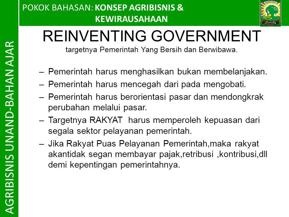REINVENTING GOVERNMENT targetnya Pemerintah Yang Bersih dan Berwibawa.