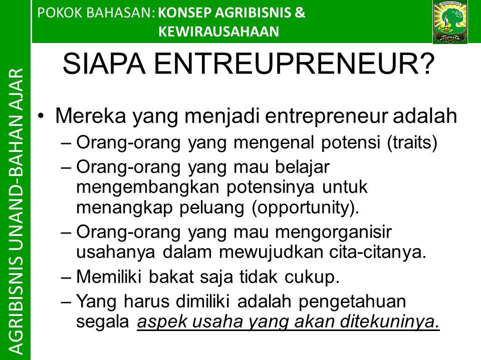 SIAPA ENTREUPRENEUR Mereka yang menjadi entrepreneur adalah