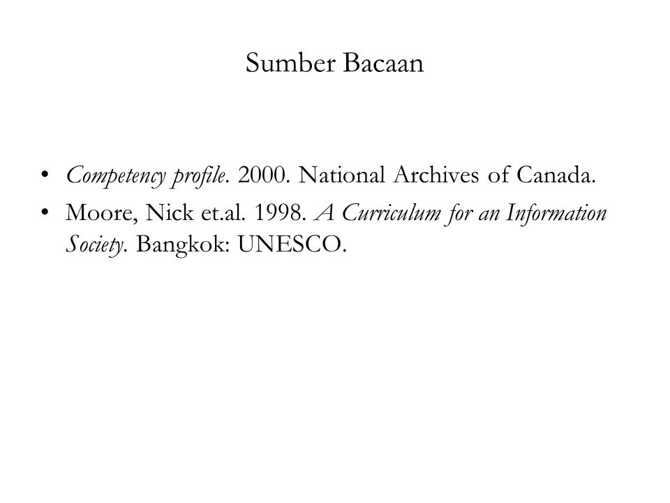Sumber Bacaan Competency profile. 2000. National Archives of Canada.