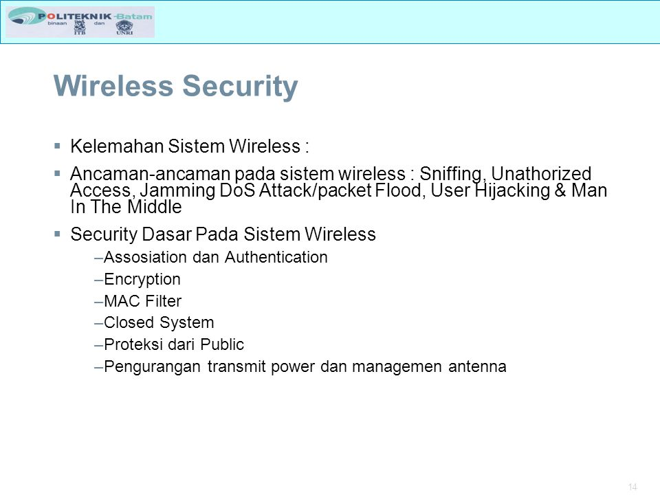 Wireless Security Kelemahan Sistem Wireless :