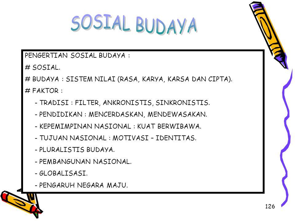 SOSIAL BUDAYA PENGERTIAN SOSIAL BUDAYA : # SOSIAL.