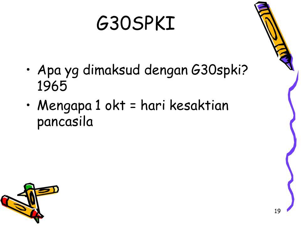 G30SPKI Apa yg dimaksud dengan G30spki 1965