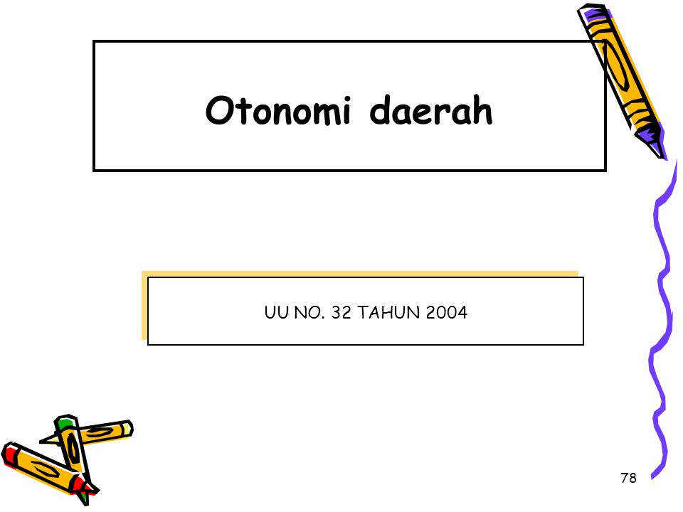 Otonomi daerah UU NO. 32 TAHUN 2004