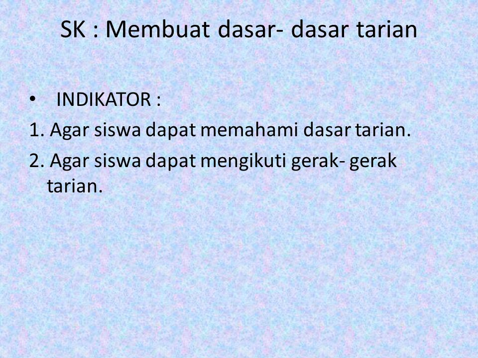 SK : Membuat dasar- dasar tarian