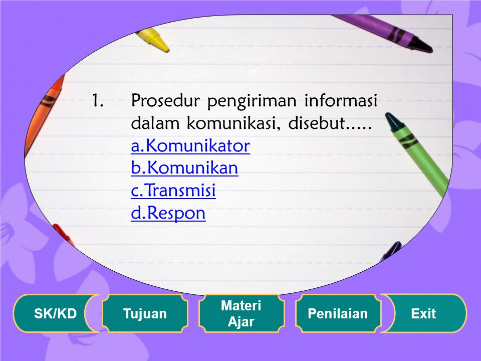 Prosedur pengiriman informasi dalam komunikasi, disebut. a