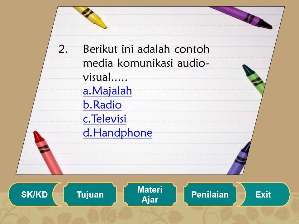 Berikut ini adalah contoh media komunikasi audio-visual. a. Majalah b