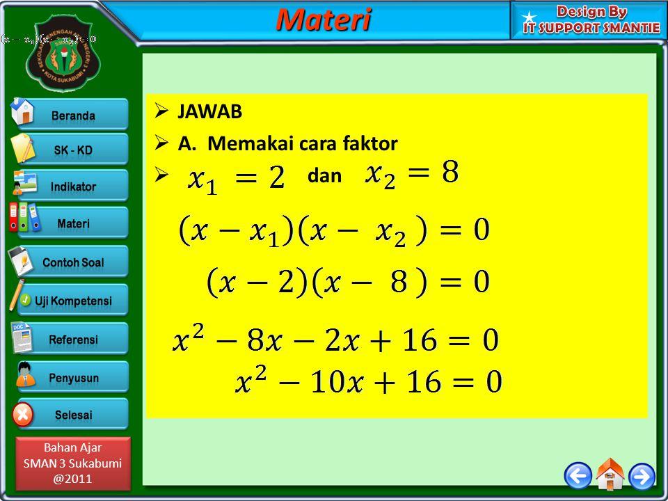 Materi JAWAB A. Memakai cara faktor dan