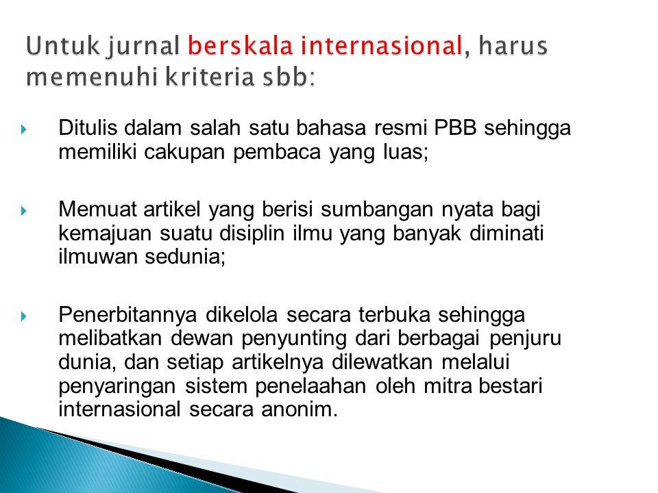 Untuk jurnal berskala internasional, harus memenuhi kriteria sbb: