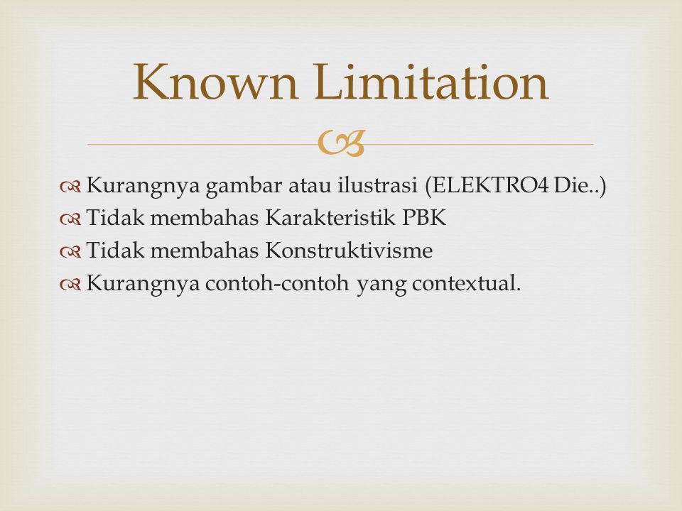 Known Limitation Kurangnya gambar atau ilustrasi (ELEKTRO4 Die..)