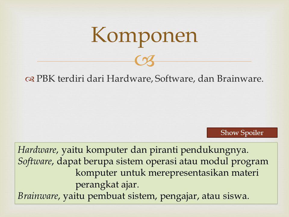 Komponen PBK terdiri dari Hardware, Software, dan Brainware.