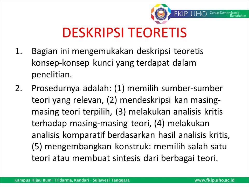 DESKRIPSI TEORETIS Bagian ini mengemukakan deskripsi teoretis konsep-konsep kunci yang terdapat dalam penelitian.