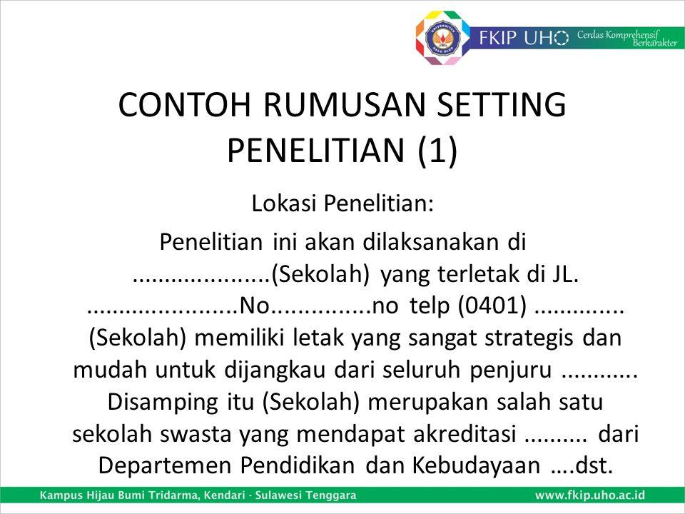 CONTOH RUMUSAN SETTING PENELITIAN (1)
