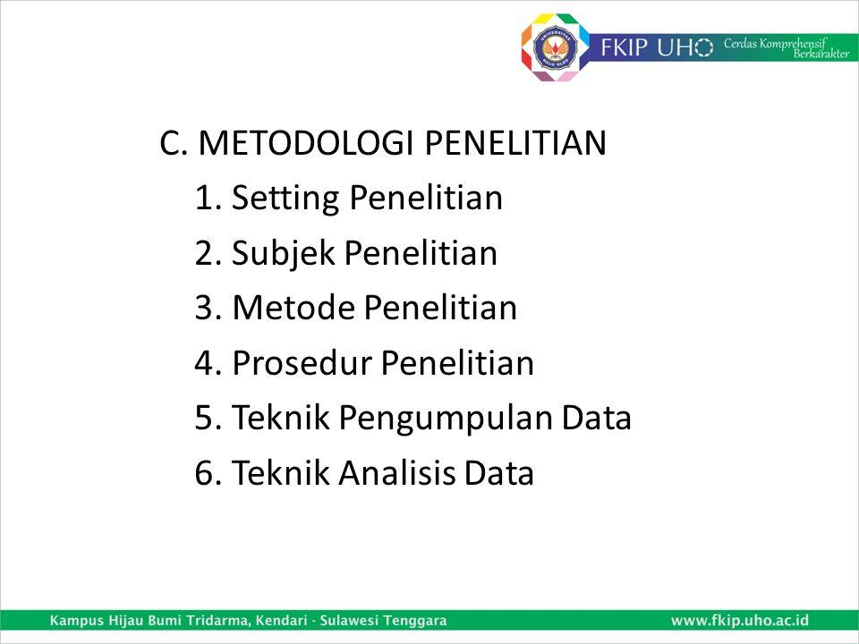 C. METODOLOGI PENELITIAN 1. Setting Penelitian 2. Subjek Penelitian 3