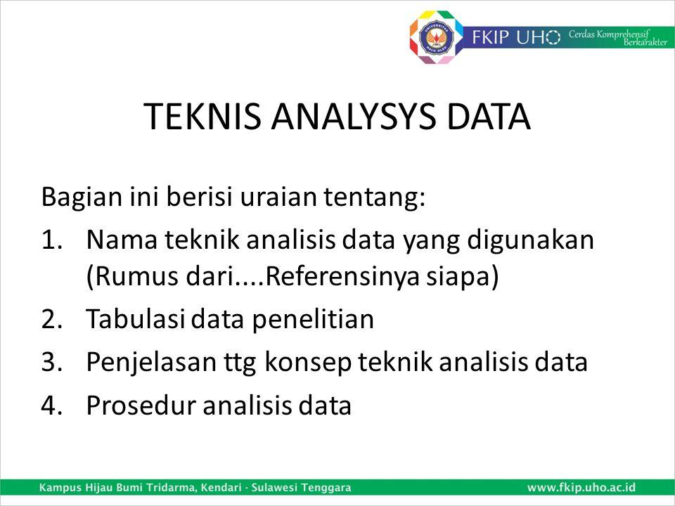 TEKNIS ANALYSYS DATA Bagian ini berisi uraian tentang: