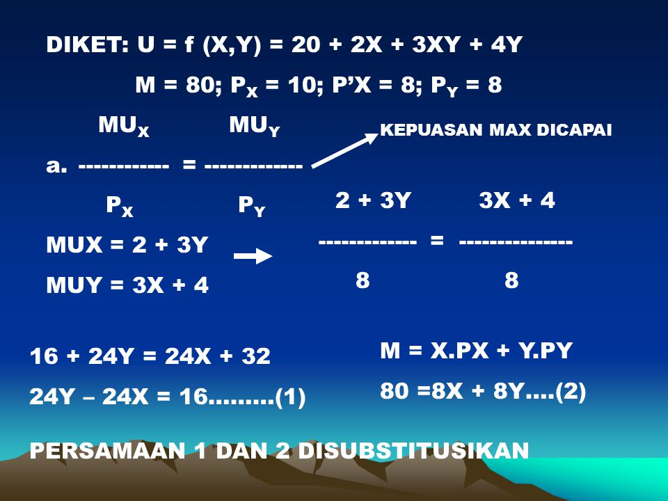 DIKET: U = f (X,Y) = 20 + 2X + 3XY + 4Y