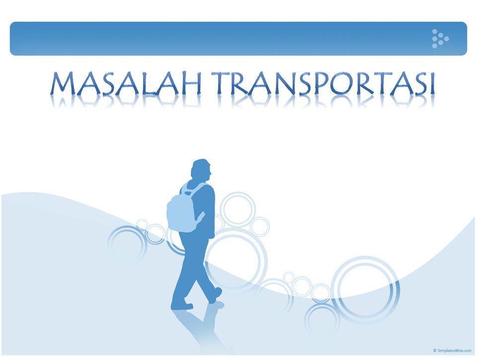 MASALAH TRANSPORTASI