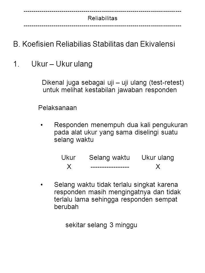 B. Koefisien Reliabilias Stabilitas dan Ekivalensi Ukur – Ukur ulang
