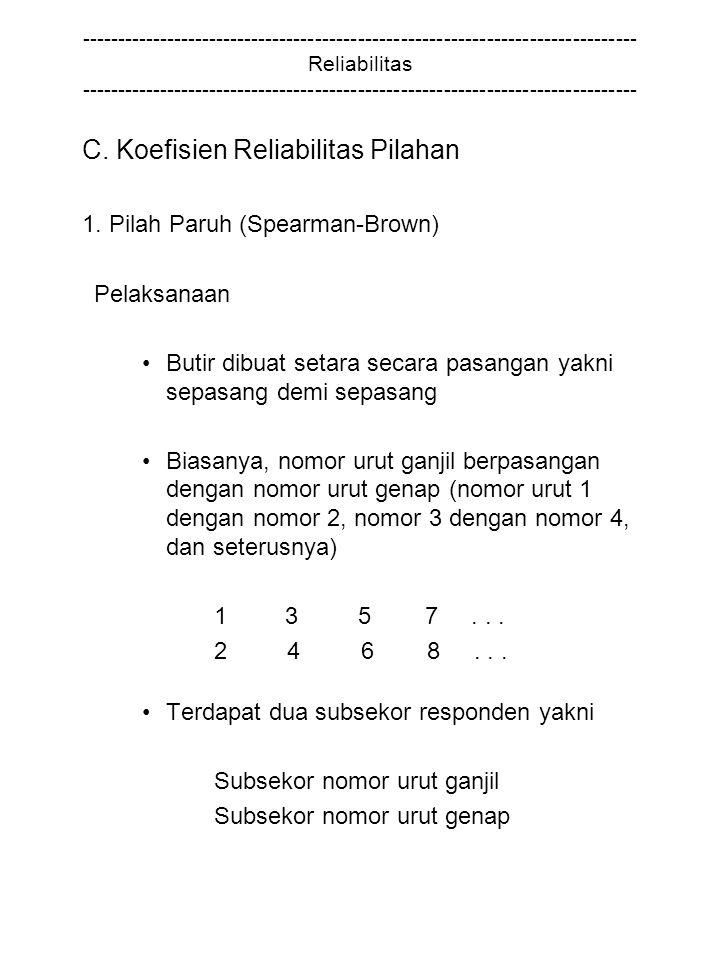 C. Koefisien Reliabilitas Pilahan