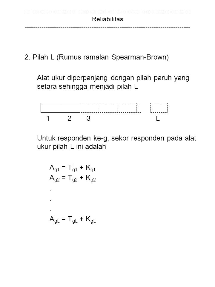 2. Pilah L (Rumus ramalan Spearman-Brown)