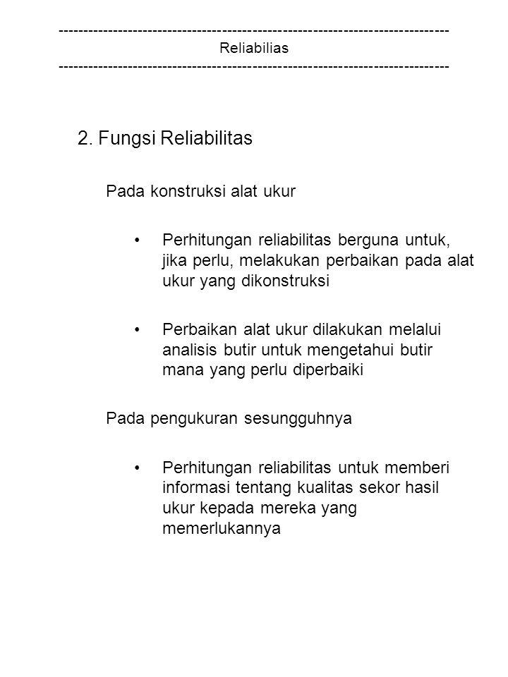 2. Fungsi Reliabilitas Pada konstruksi alat ukur