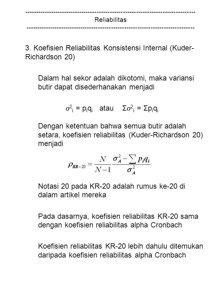 3. Koefisien Reliabilitas Konsistensi Internal (Kuder-Richardson 20)