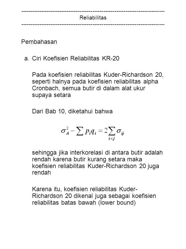 a. Ciri Koefisien Reliabilitas KR-20