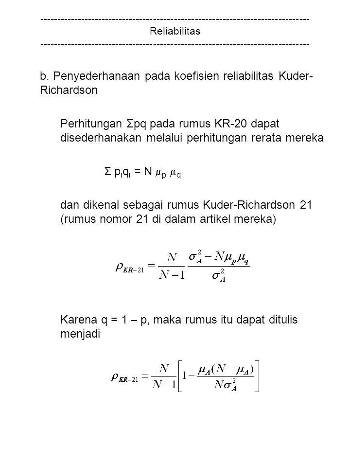 b. Penyederhanaan pada koefisien reliabilitas Kuder-Richardson