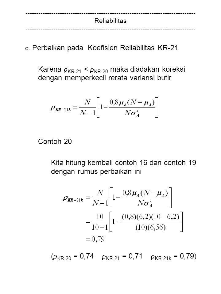 Kita hitung kembali contoh 16 dan contoh 19 dengan rumus perbaikan ini