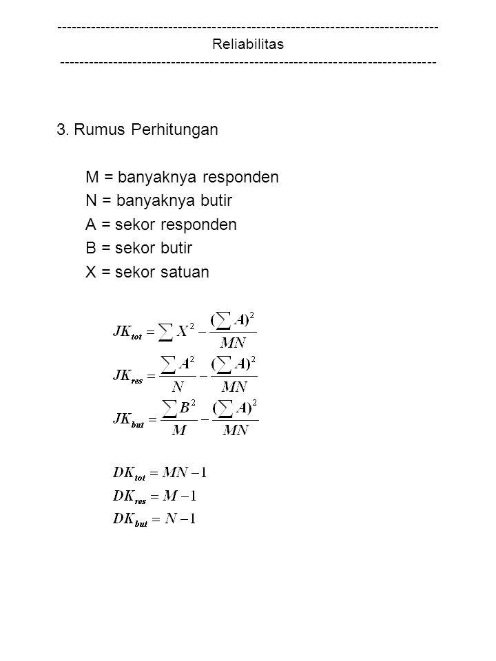 M = banyaknya responden N = banyaknya butir A = sekor responden