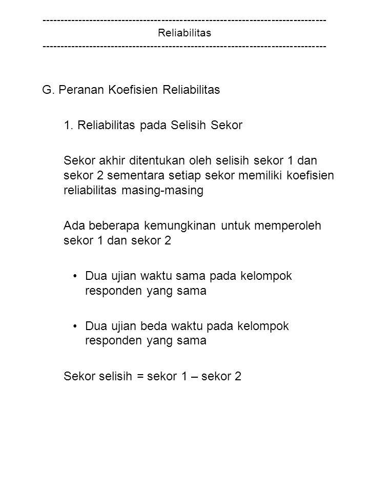 G. Peranan Koefisien Reliabilitas 1. Reliabilitas pada Selisih Sekor