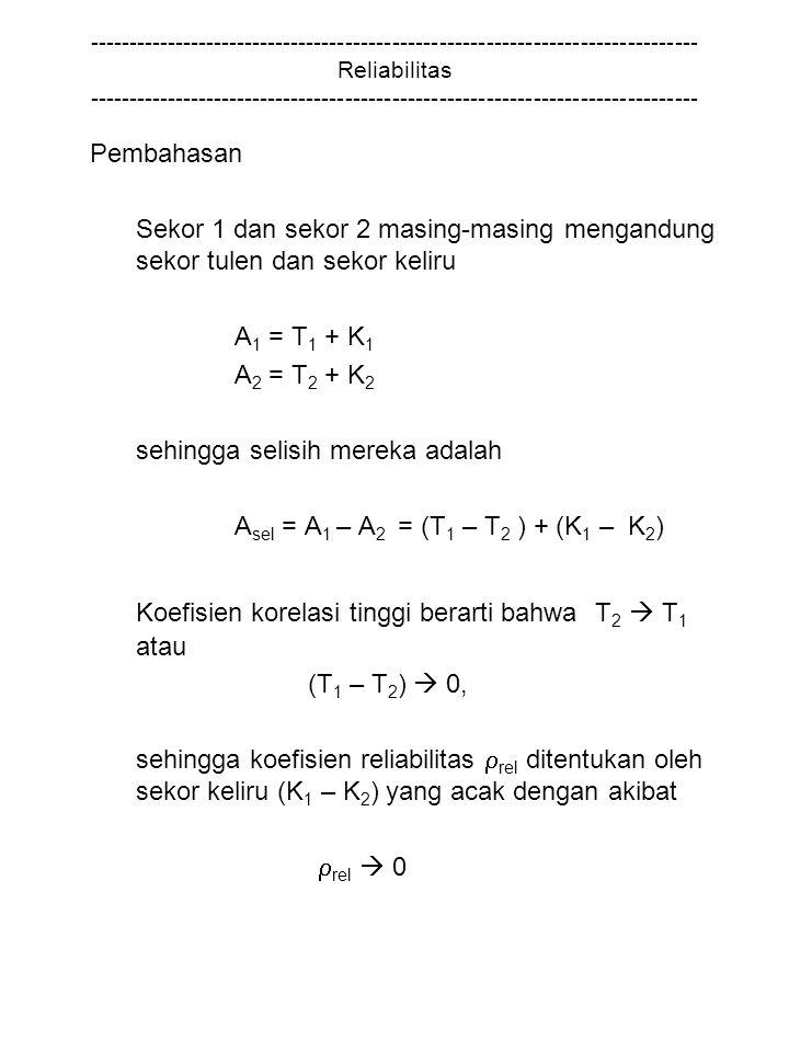 sehingga selisih mereka adalah Asel = A1 – A2 = (T1 – T2 ) + (K1 – K2)