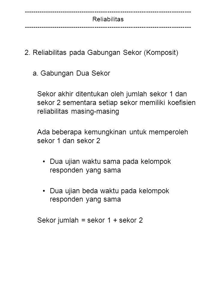 2. Reliabilitas pada Gabungan Sekor (Komposit) a. Gabungan Dua Sekor