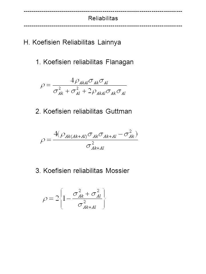 H. Koefisien Reliabilitas Lainnya 1. Koefisien reliabilitas Flanagan