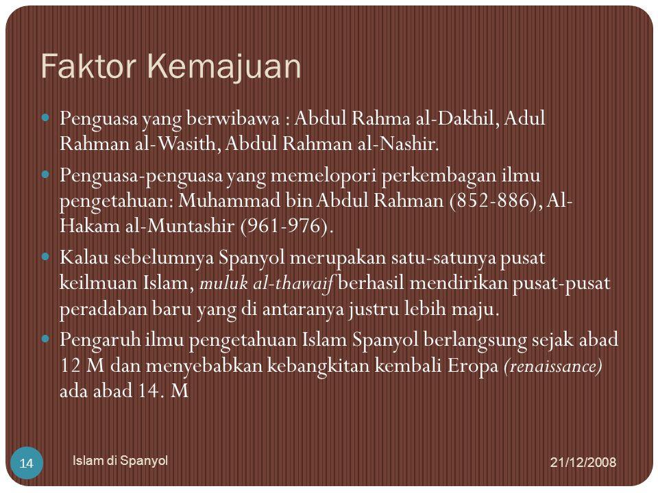 Faktor Kemajuan Penguasa yang berwibawa : Abdul Rahma al-Dakhil, Adul Rahman al-Wasith, Abdul Rahman al-Nashir.