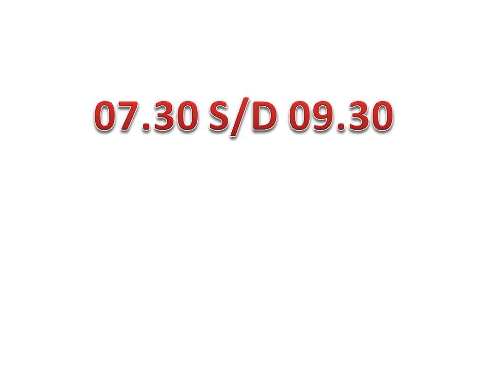 07.30 S/D 09.30