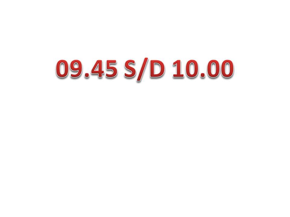 09.45 S/D 10.00