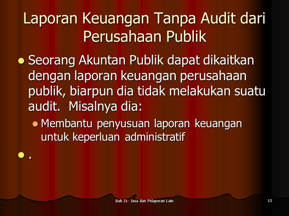 Laporan Keuangan Tanpa Audit dari Perusahaan Publik