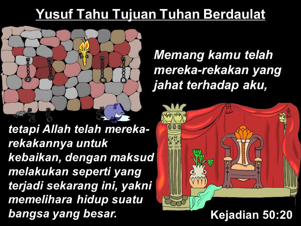 Yusuf Tahu Tujuan Tuhan Berdaulat