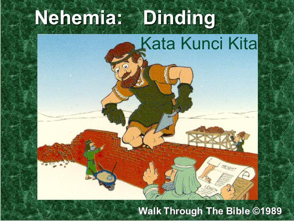 Nehemia: Dinding Kata Kunci Kita Walk Through The Bible ©1989