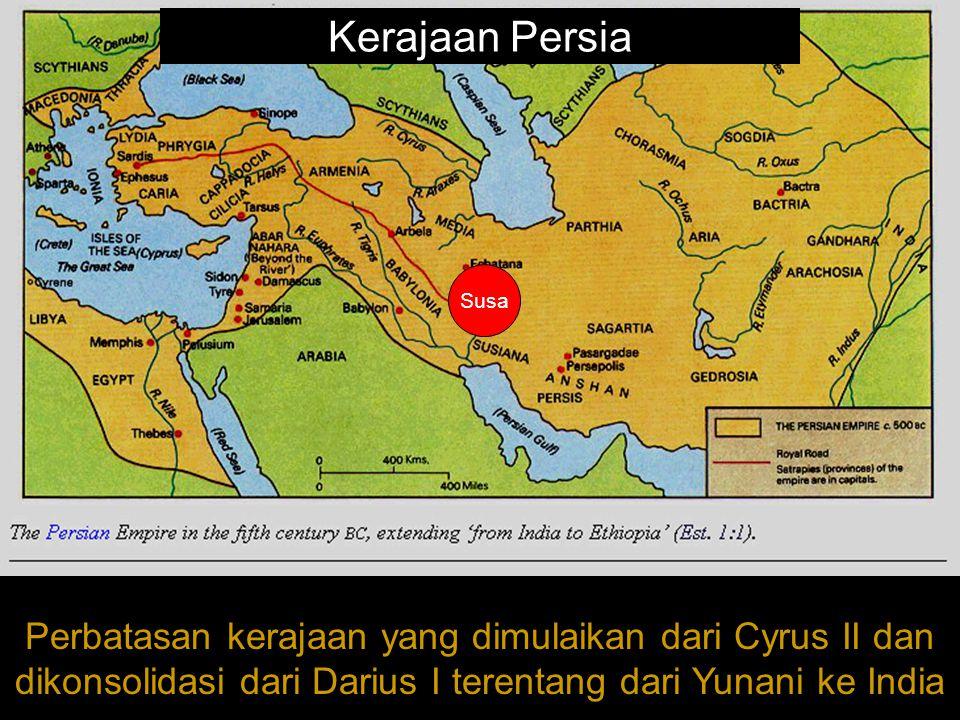 Kerajaan Persia Perbatasan kerajaan yang dimulaikan dari Cyrus II dan