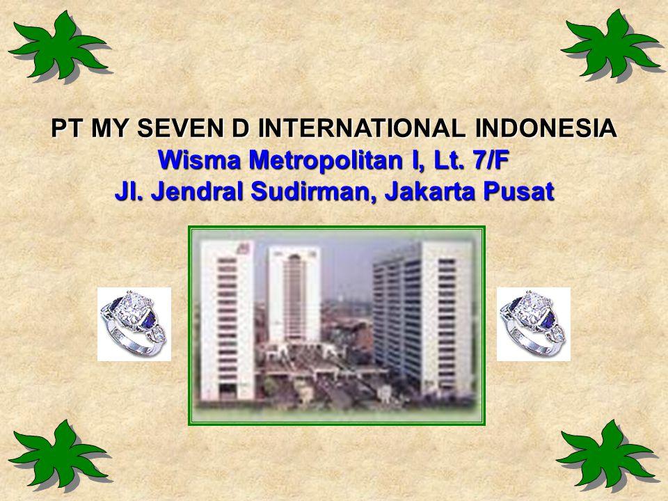 PT MY SEVEN D INTERNATIONAL INDONESIA Wisma Metropolitan I, Lt. 7/F
