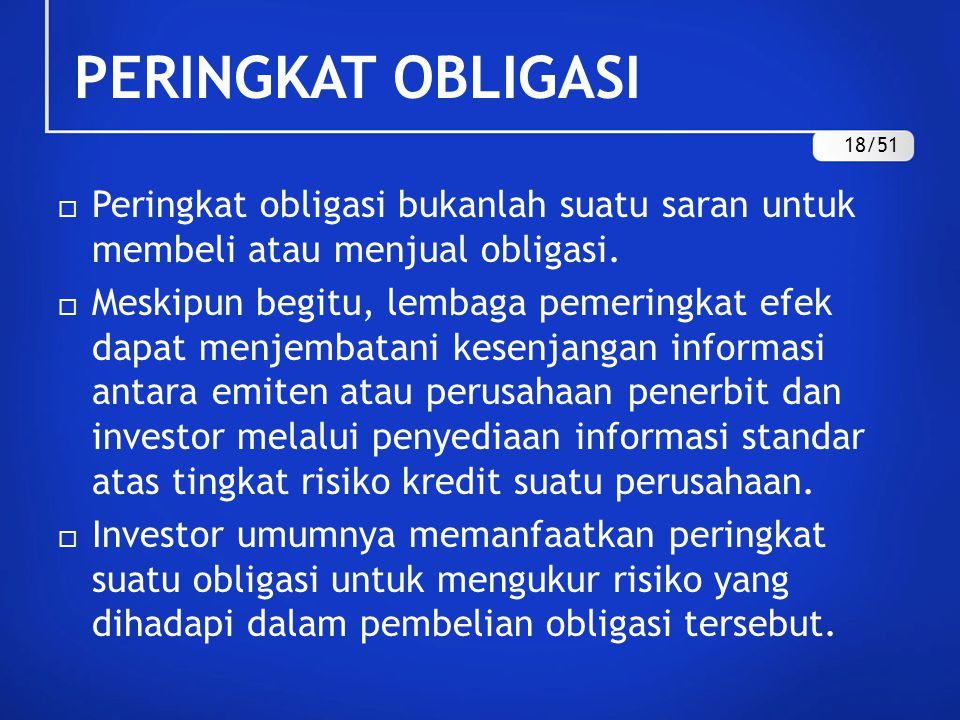 PERINGKAT OBLIGASI 18/51. Peringkat obligasi bukanlah suatu saran untuk membeli atau menjual obligasi.