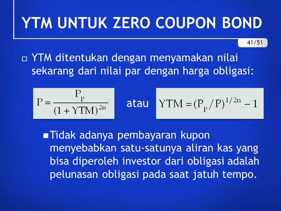YTM UNTUK ZERO COUPON BOND 41/51