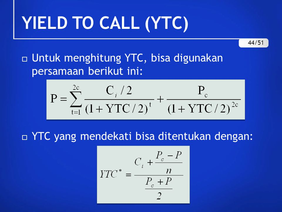 YIELD TO CALL (YTC) 44/51.