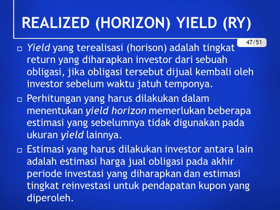 REALIZED (HORIZON) YIELD (RY) 47/51